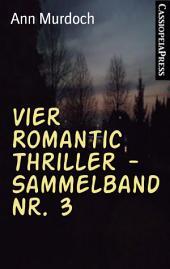 Vier Romantic Thriller - Sammelband Nr. 3: Cassiopeiapress Romance