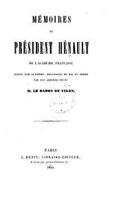 Mémoires du président Hénault de l'Académie française: écrits par lui-même