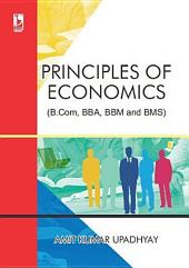 Principles Of Economics (For B.Com, BBA, BBM and BMS)