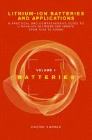 Lithium Ion Batteries and Applications  A Practical and Comprehensive Guide to Lithium Ion Batteries and Arrays  from Toys to Towns  Volume 1  Batteries PDF