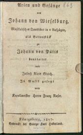 Arien und Gesänge aus Johann von Wieselburg: musikalisches Quodlibet in 2 Aufzügen