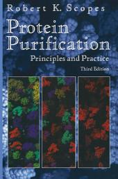 Protein Purification: Principles and Practice, Edition 3