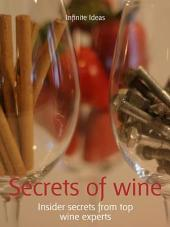 Secrets of wine: Insider secrets from top wine experts