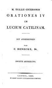 M. Tullii Ciceronis Orationes IV In Lucium Catilinam: mit Anmerkungen, Band 2