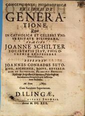 Conclusiones philos. ex libris de generatione