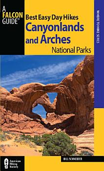 Best Easy Day Hikes Canyonlands and Arches National Parks PDF