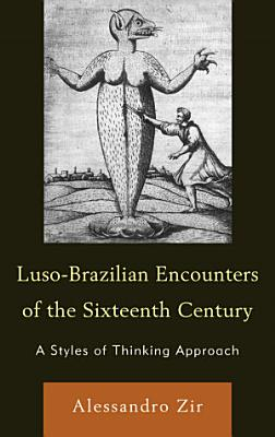 Luso Brazilian Encounters of the Sixteenth Century PDF
