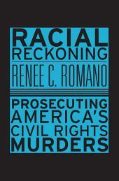 Racial Reckoning: Prosecuting America's Civil Rights Murders