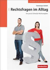 Rechtsfragen im Alltag: Der grosse Schweizer Rechtsratgeber, Ausgabe 3