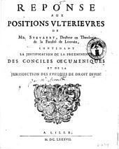 Reponse aux positions ulterieures de Mr. Steyaert, docteur en theologie de la faculté de Louvain, contenant la justification de la préeminence des conciles oecuméniques et de la jurisdiction des eveques de droit divin