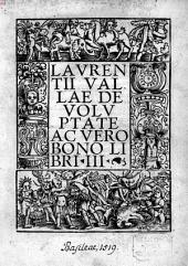 Lavrentii Vallae De Volvptate Ac Vero Bono Libri III