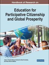 Handbook of Research on Education for Participative Citizenship and Global Prosperity PDF
