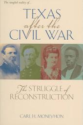 Texas After The Civil War: The Struggle Of Reconstruction