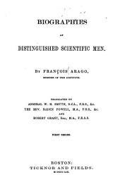 Biographies of Distinguished Scientific Men: Volume 1