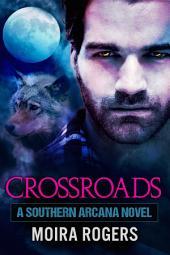 Crossroads: Southern Arcana, Book 2