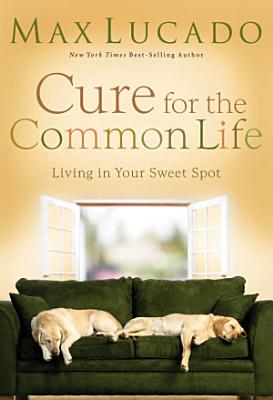 Cure for the Common Life PDF