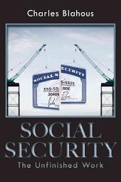 Social Security: The Unfinished Work