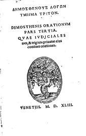 Logoi: Qvae Ivdiciales tres, & triginta priuatas eius continet orationes, Volume 3
