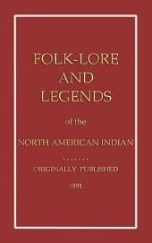 FOLKLORE AND FAIRYTALES OF THE NORTH AMERICAN: Authentic American Indian tales from 1896