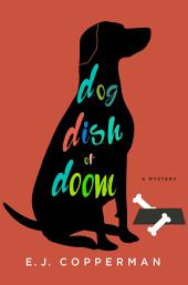 Dog Dish of Doom: An Agent to the Paws Mystery