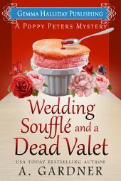 Wedding Soufflé and a Dead Valet: Poppy Peters Mysteries book #5