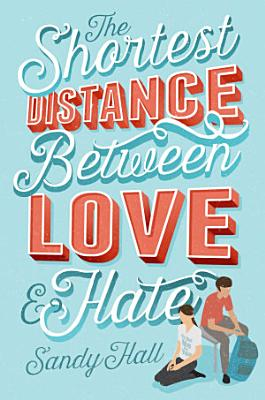 The Shortest Distance Between Love   Hate PDF