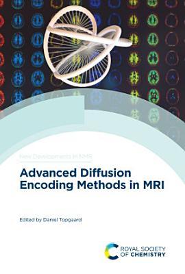 Advanced Diffusion Encoding Methods in MRI