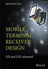 Mobile Terminal Receiver Design: LTE and LTE-Advanced