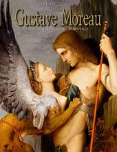 Gustave Moreau: 123 Paintings and Drawings
