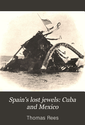 Spain's Lost Jewels: Cuba and Mexico