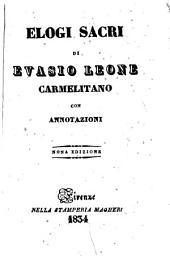 Elogi sacri con annotazioni di Evasio Leone, carmelitano: Tomo 1, Volume 1