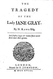 The Tragedy of the Lady Jane Gray: Volume 1