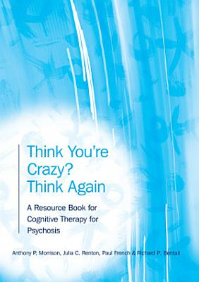 Think You re Crazy  Think Again