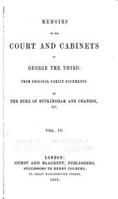 Memoirs of the Court and Cabinets of George the Third: From Original Family Documents, Volume 4