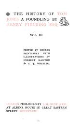 The Works of Henry Fielding: Tom Jones. 1899