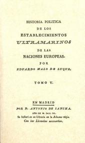 Historia política de los establecimientos ultramarinos de las naciones europeas: Volumen 5