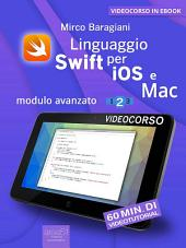 Linguaggio Swift di Apple per iOS e Mac: Modulo avanzato. Livello 2, Volumi 1-3