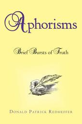 Aphorisms: Brief Bursts of Truth