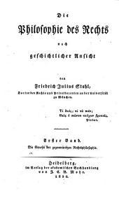 Die Philosophie des Rechts: nach geschichtlicher Ansicht. ¬Die Genesis der gegenwärtigen Rechtsphilosophie, Band 1