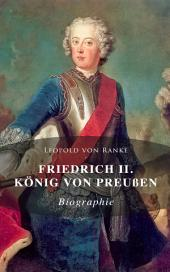 Friedrich II. König von Preußen: Biographie