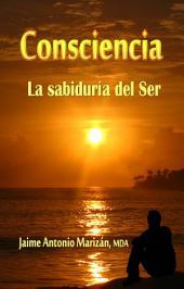 Consciencia: La sabiduría del Ser