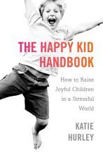 The Happy Kid Handbook PDF