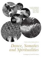 Dance  Somatics and Spiritualities PDF