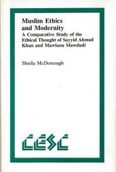 Muslim Ethics and Modernity: A Comparative Study of the Ethical Thought of Sayyid Ahmad Khan and Mawlana Mawdudi