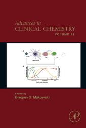 Advances in Clinical Chemistry: Volume 81