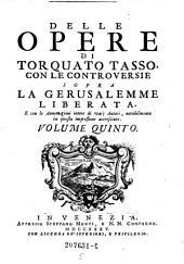 """""""Le"""" opere di Torquato Tasso Raccolte per Giuseppe Mauro: Volume 5"""