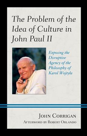 The Problem of the Idea of Culture in John Paul II PDF