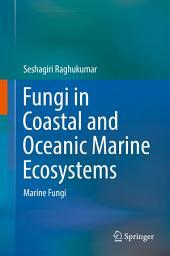 Fungi in coastal and oceanic marine ecosystems: Marine Fungi