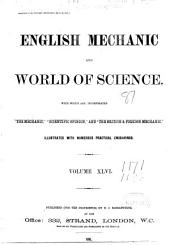 English Mechanic and World of Science: Volume 46