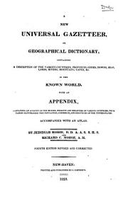 A New Universal Gazetteer: Or Geographical Dictionary ...